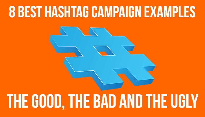8 Best Hashtag Campaigns Examples The Good The Bad And The Ugly